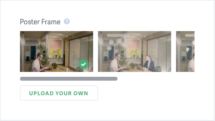 Easily select a poster frame image for your video.
